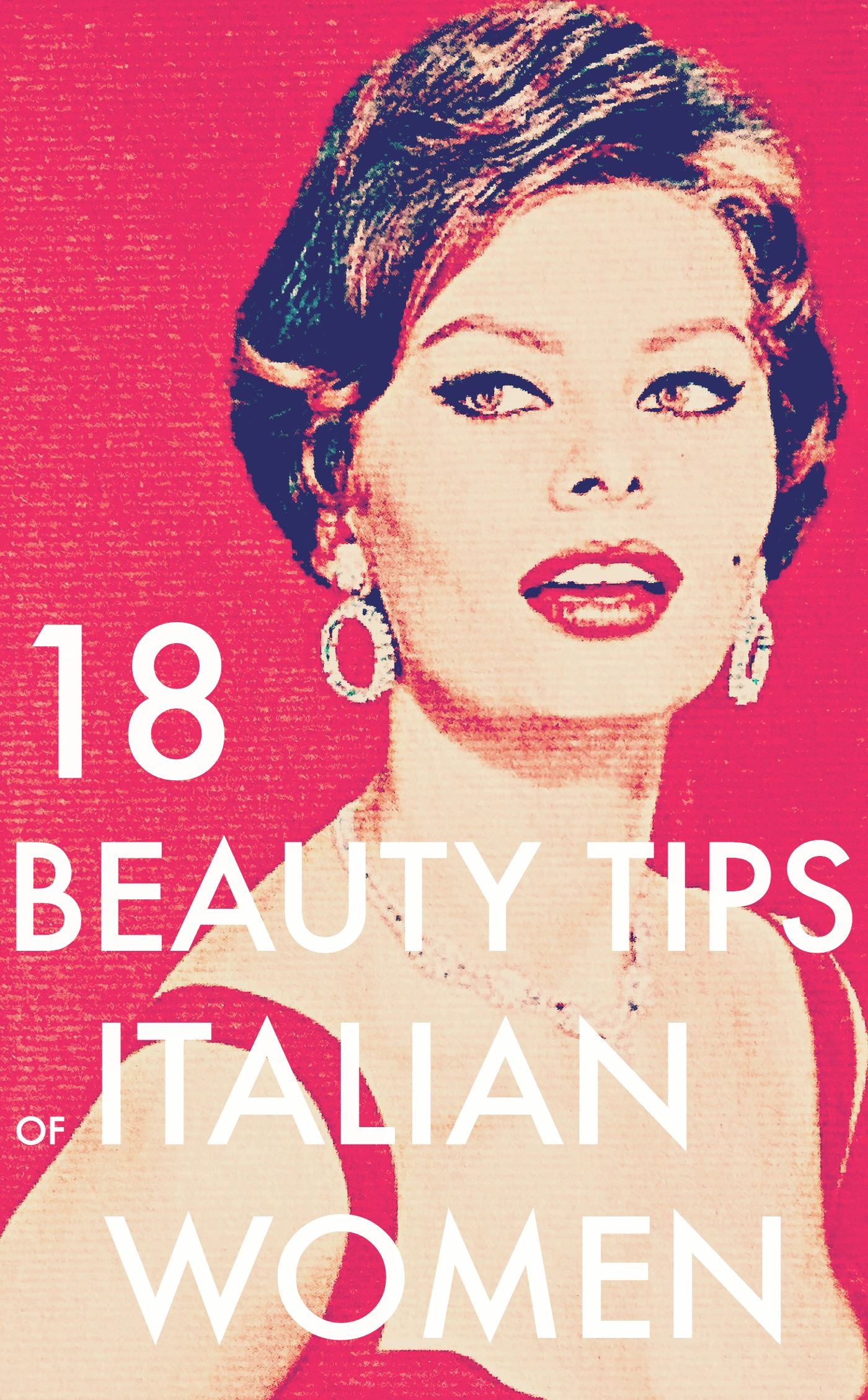 18 Beauty Tips of Italian Women