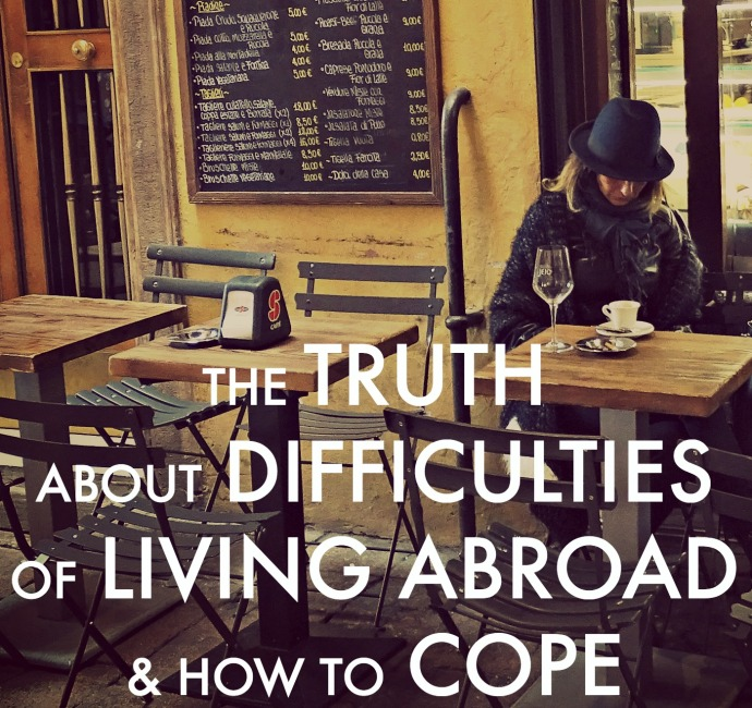 The truth about difficulties of living abroad & how to cope